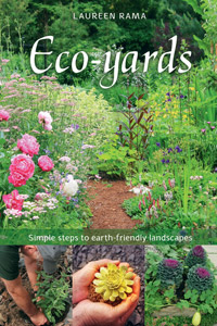 Eco-yards™: Simple Steps to earth-friendly landscapes.